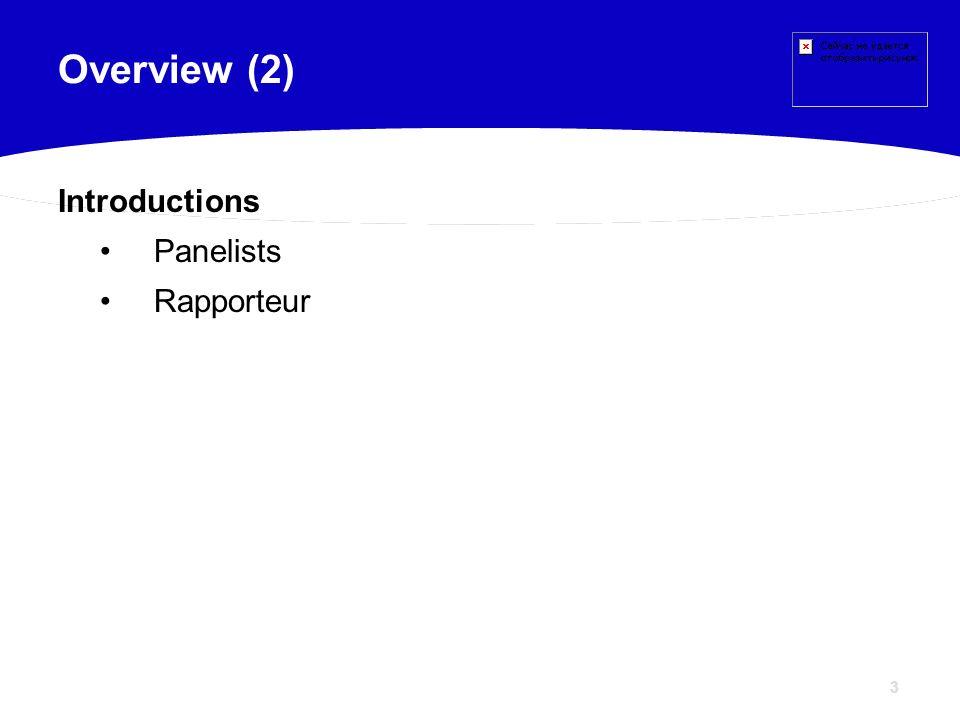 3 Introductions Panelists Rapporteur Overview (2)