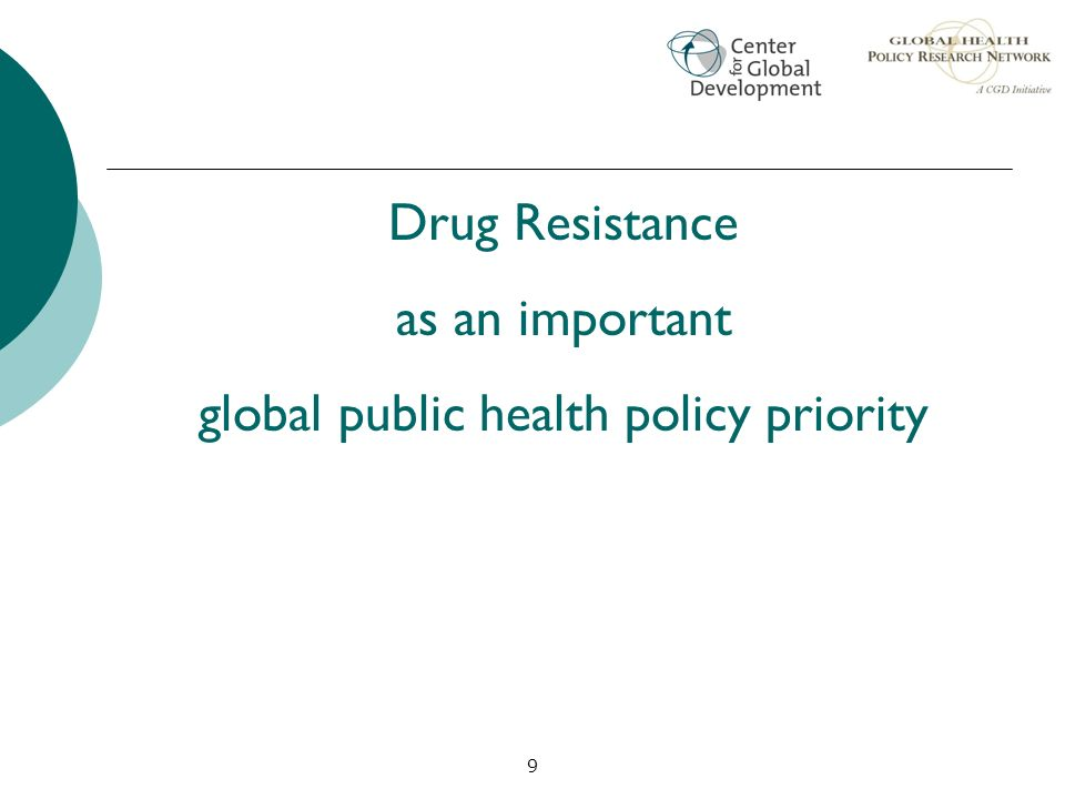 9 Drug Resistance as an important global public health policy priority