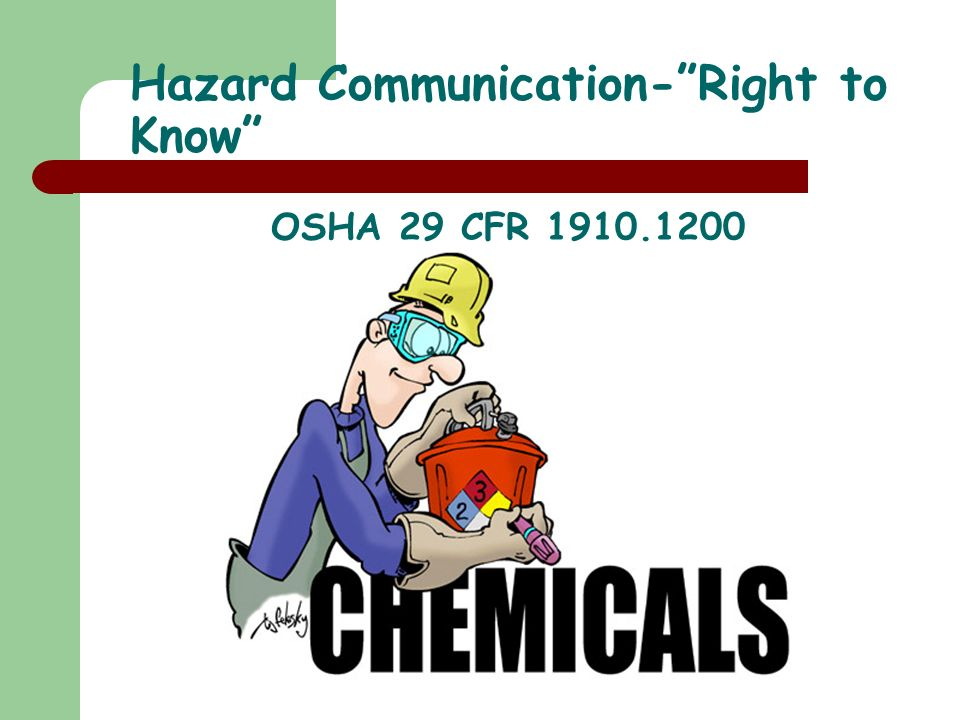 Hazard Communication-Right to Know OSHA 29 CFR 1910.1200