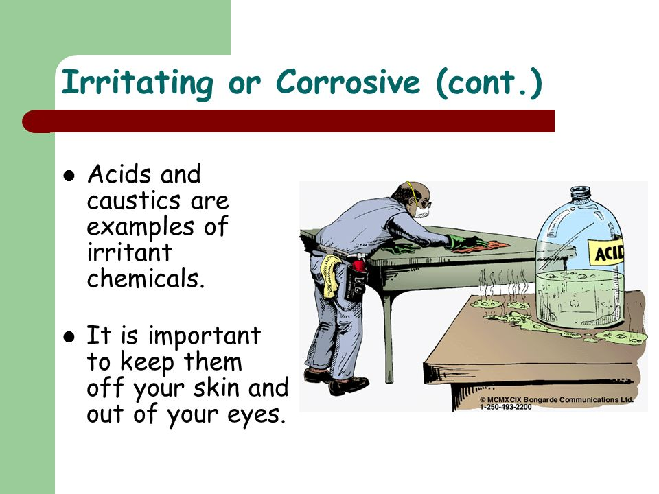 Acids and caustics are examples of irritant chemicals.