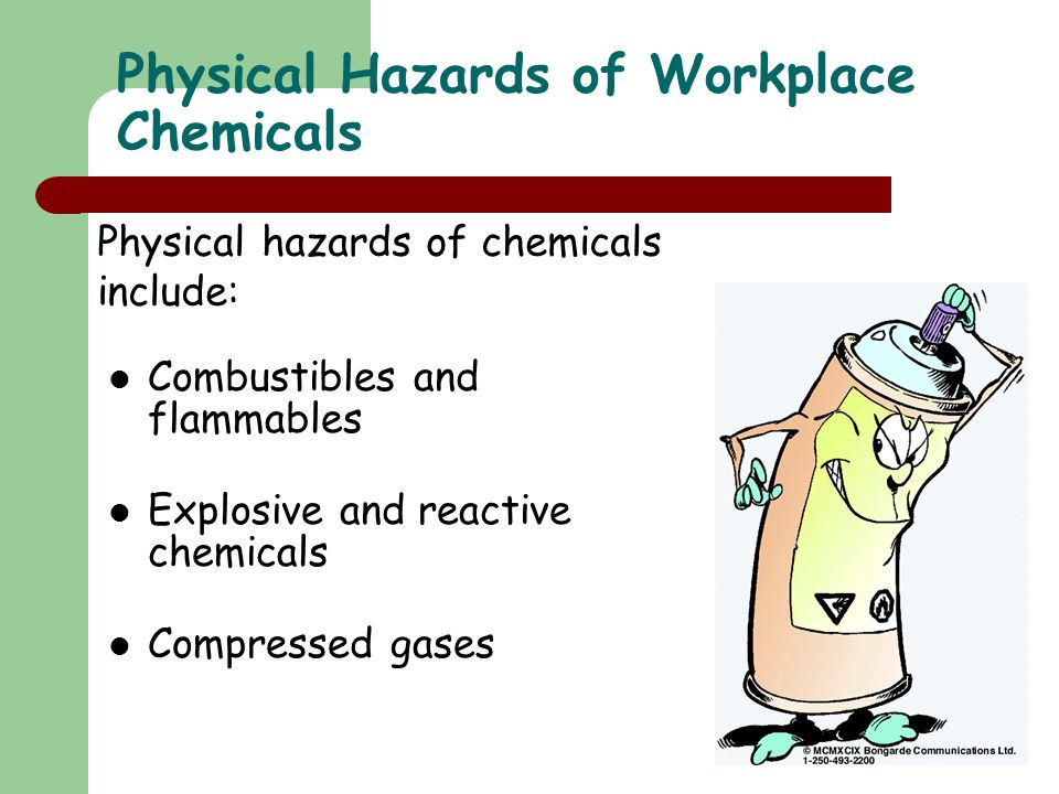 Combustibles and flammables Explosive and reactive chemicals Compressed gases Physical Hazards of Workplace Chemicals Physical hazards of chemicals in