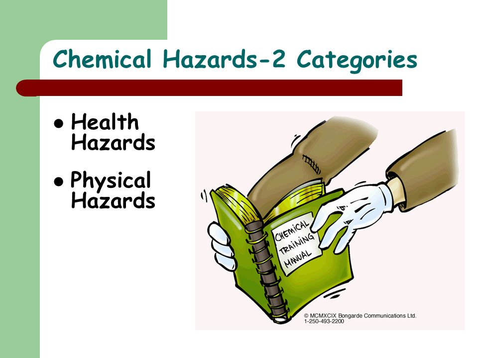 Chemical Hazards-2 Categories Health Hazards Physical Hazards