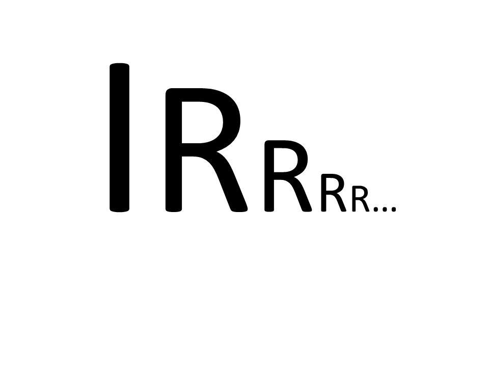 I R R R R…