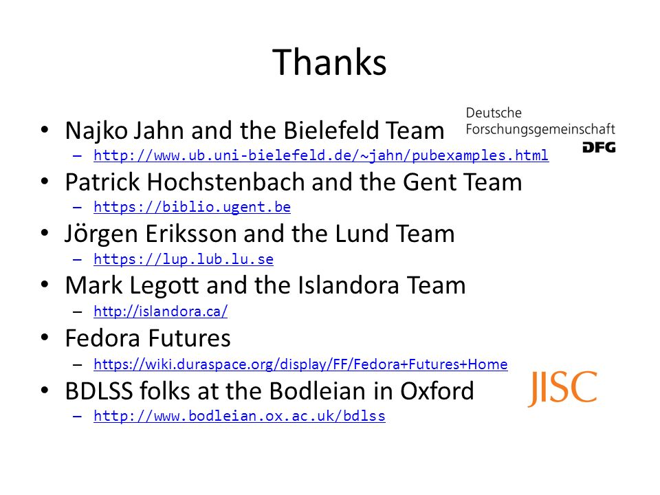 Thanks Najko Jahn and the Bielefeld Team – http://www.ub.uni-bielefeld.de/~jahn/pubexamples.html Patrick Hochstenbach and the Gent Team – https://bibl