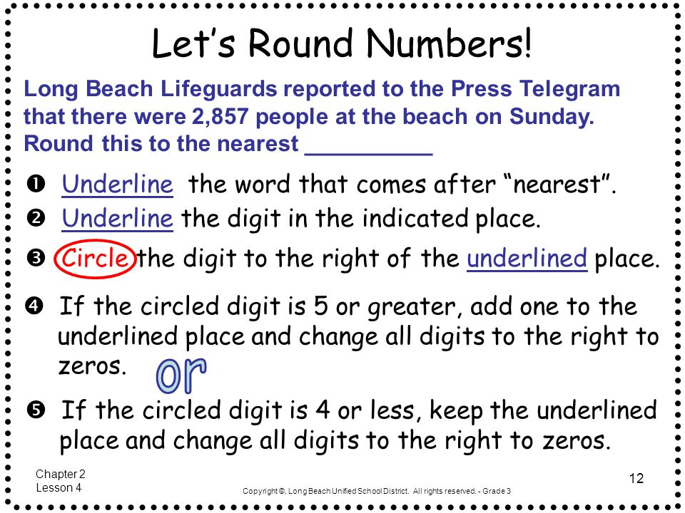 Copyright ©, Long Beach Unified School District. All rights reserved. - Grade 3 12 Lets Round Numbers! Long Beach Lifeguards reported to the Press Tel