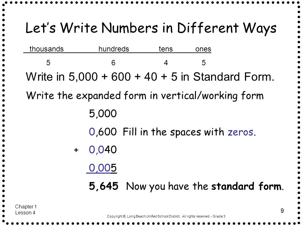 Copyright ©, Long Beach Unified School District. All rights reserved. - Grade 3 9 Lets Write Numbers in Different Ways thousands hundreds tens ones 5
