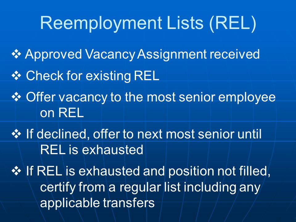 Approved Vacancy Assignment received Check for existing REL Offer vacancy to the most senior employee on REL If declined, offer to next most senior un