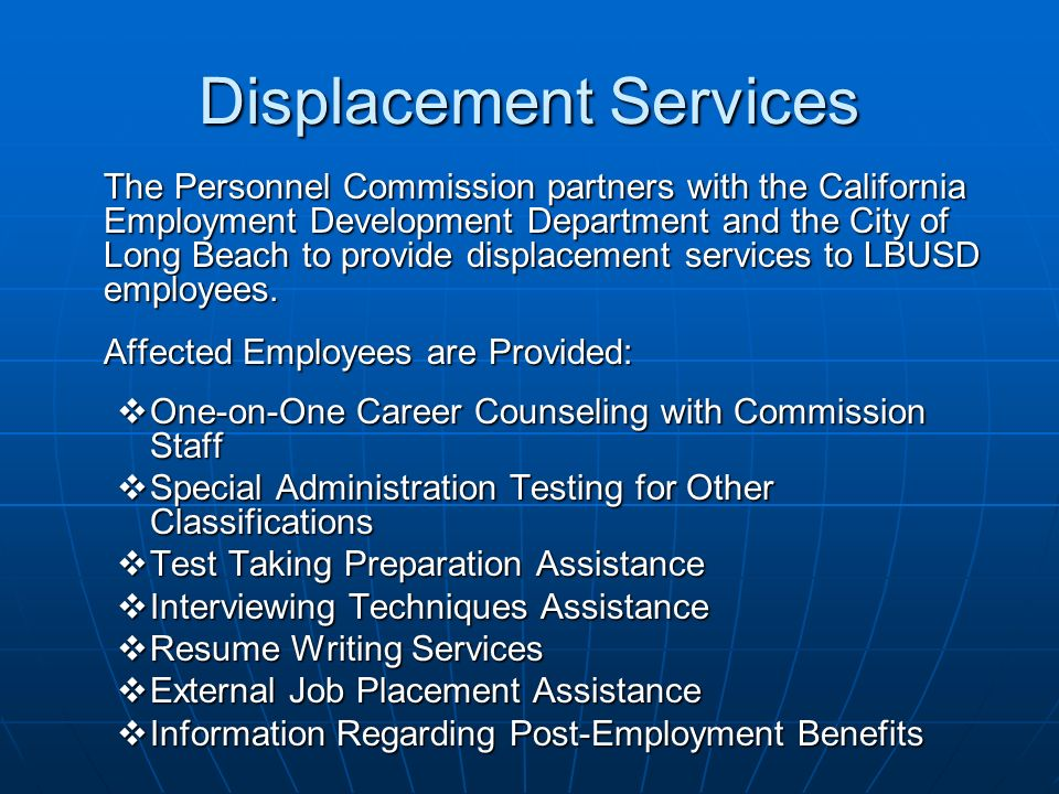 Displacement Services The Personnel Commission partners with the California Employment Development Department and the City of Long Beach to provide di