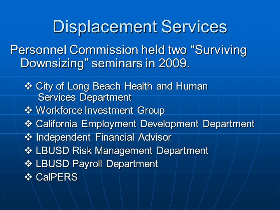 Displacement Services Personnel Commission held two Surviving Downsizing seminars in 2009. City of Long Beach Health and Human Services Department Cit