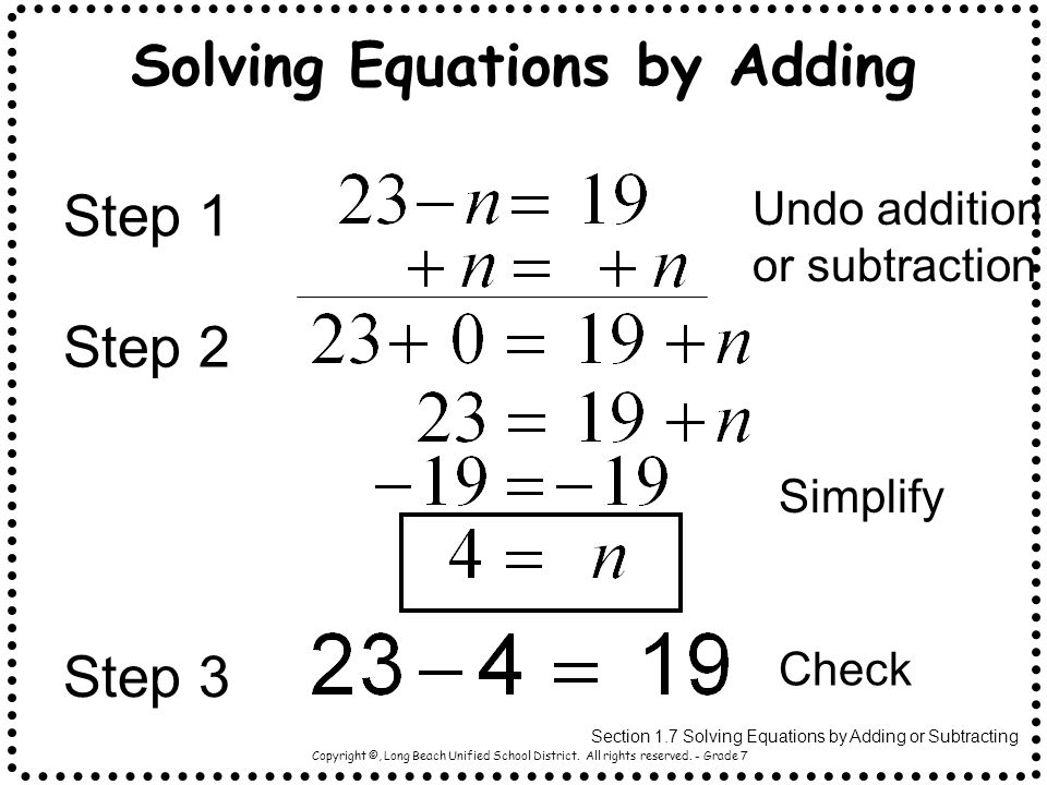 Copyright ©, Long Beach Unified School District. All rights reserved. - Grade 7 Section 1.7 Solving Equations by Adding or Subtracting Undo addition o