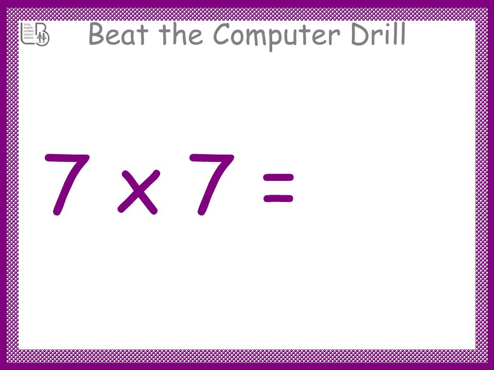 Beat the Computer Drill 7 x 8 = 56