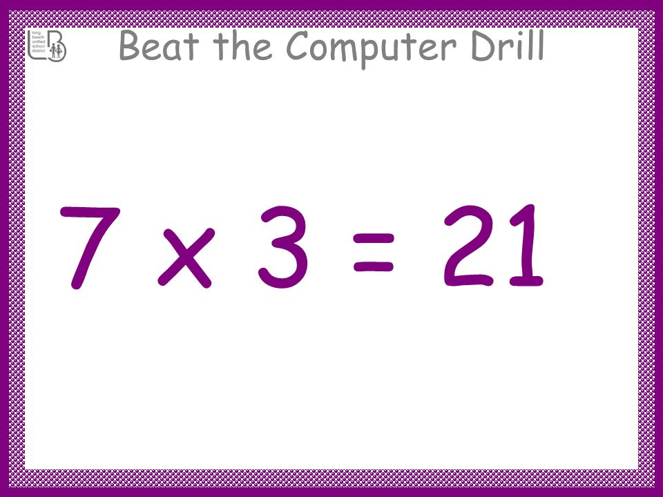 Beat the Computer Drill 7 x 3 =