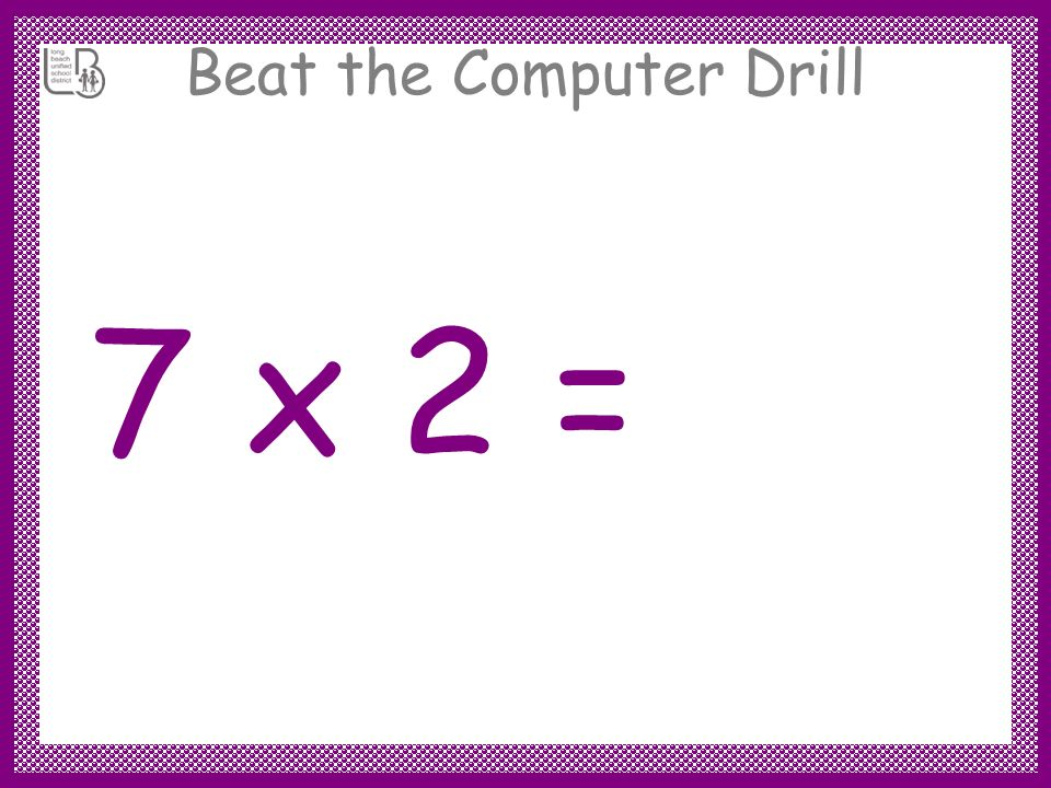 Beat the Computer Drill 7 x 3 = 21