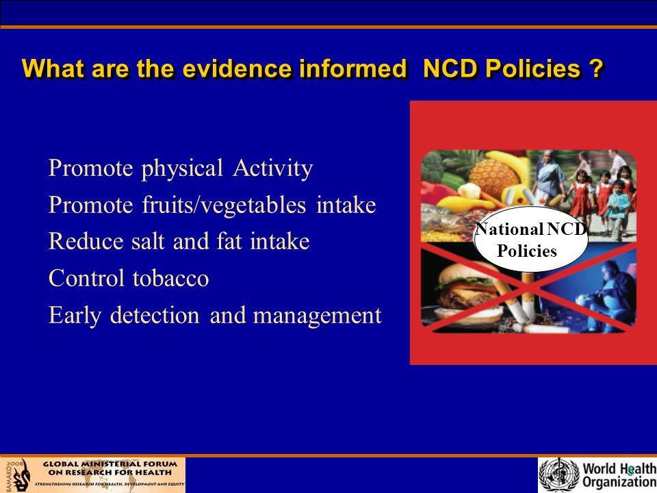 16 Evidence informed NCD policies e.g.