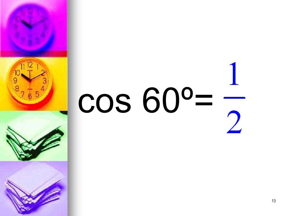 13 cos 60º=
