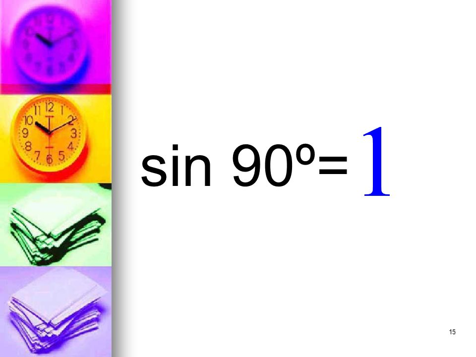 15 sin 90º=