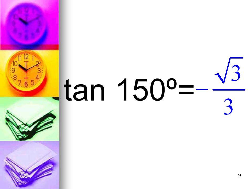 26 tan 150º=
