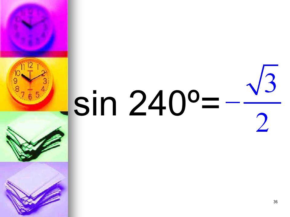 36 sin 240º=