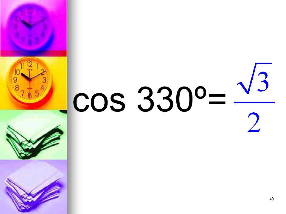49 cos 330º=