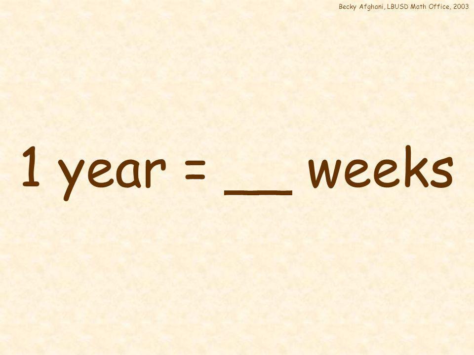 1 year = 365 days