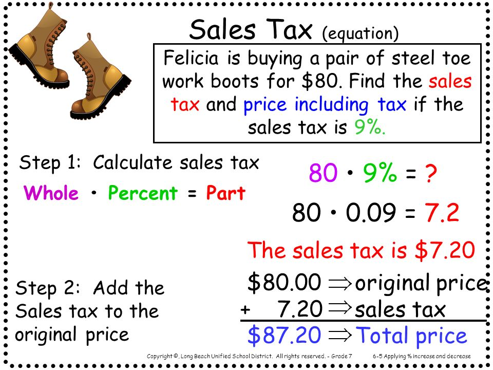 Copyright ©, Long Beach Unified School District. All rights reserved. - Grade 7 Sales Tax (equation) Felicia is buying a pair of steel toe work boots