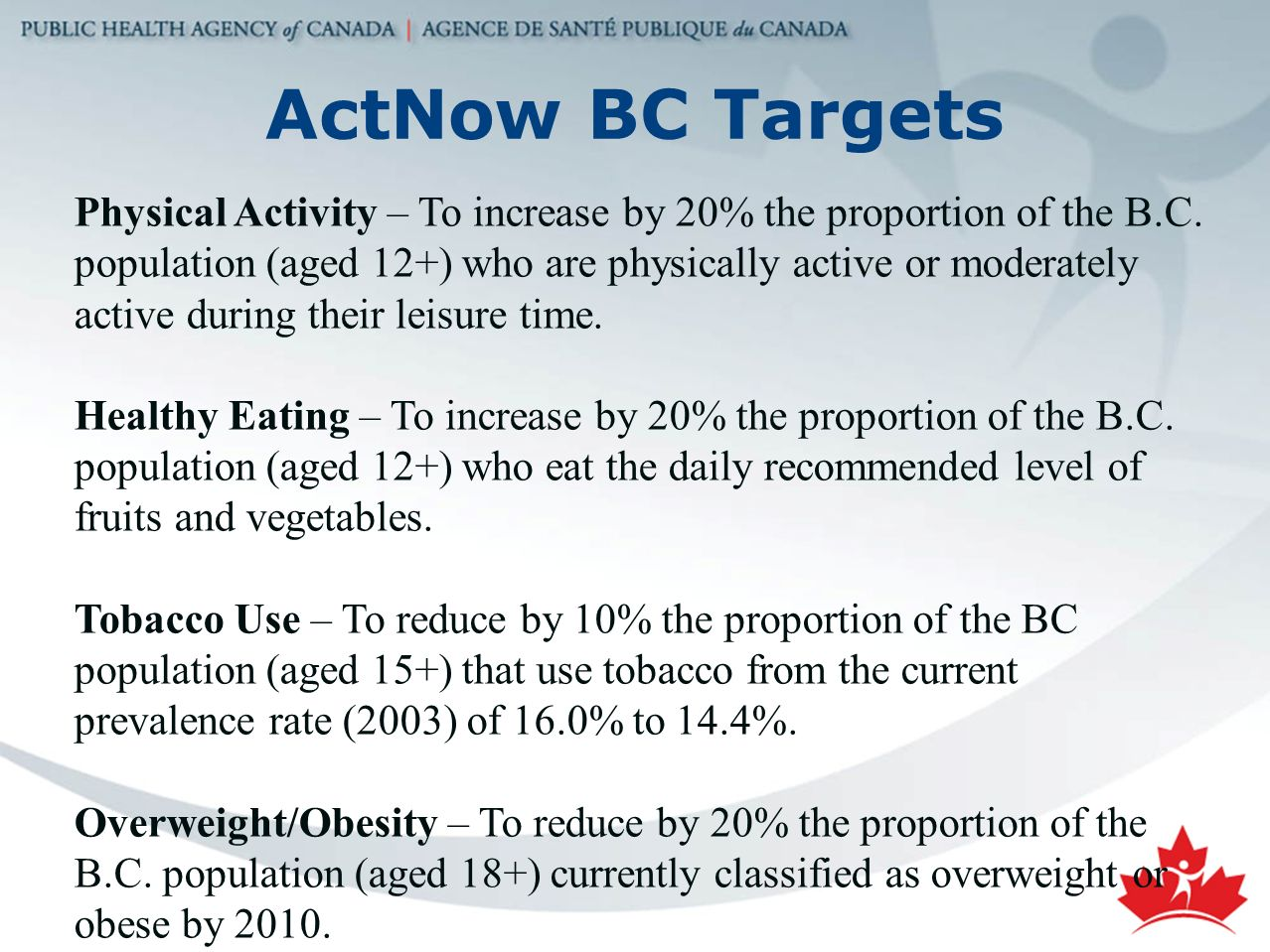 ActNow BC Targets Physical Activity – To increase by 20% the proportion of the B.C.