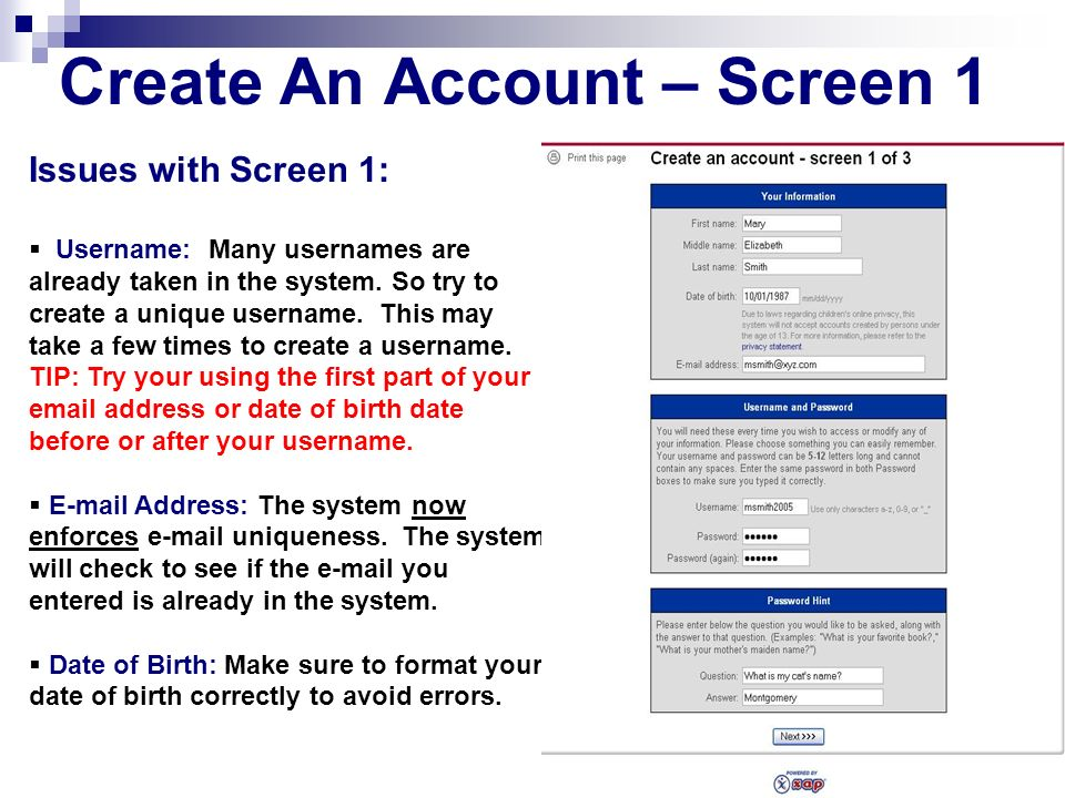 Create An Account – Screen 1 Issues with Screen 1: Username: Many usernames are already taken in the system. So try to create a unique username. This