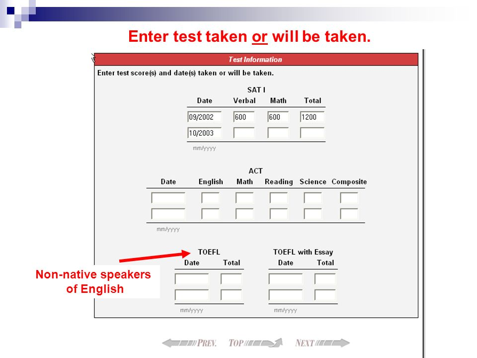 Non-native speakers of English Enter test taken or will be taken.