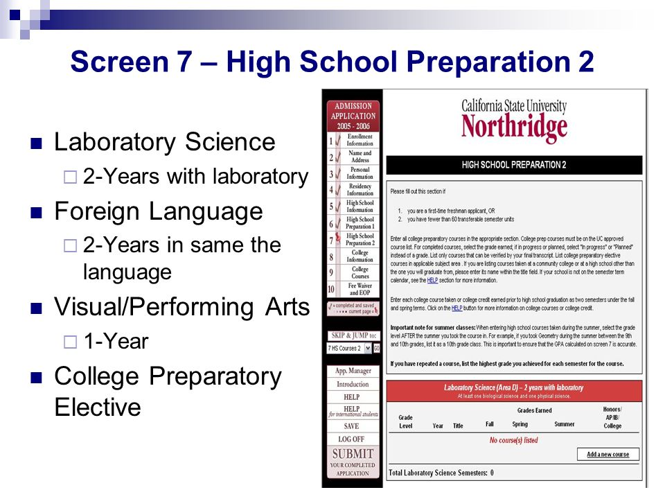 Screen 7 – High School Preparation 2 Laboratory Science 2-Years with laboratory Foreign Language 2-Years in same the language Visual/Performing Arts 1