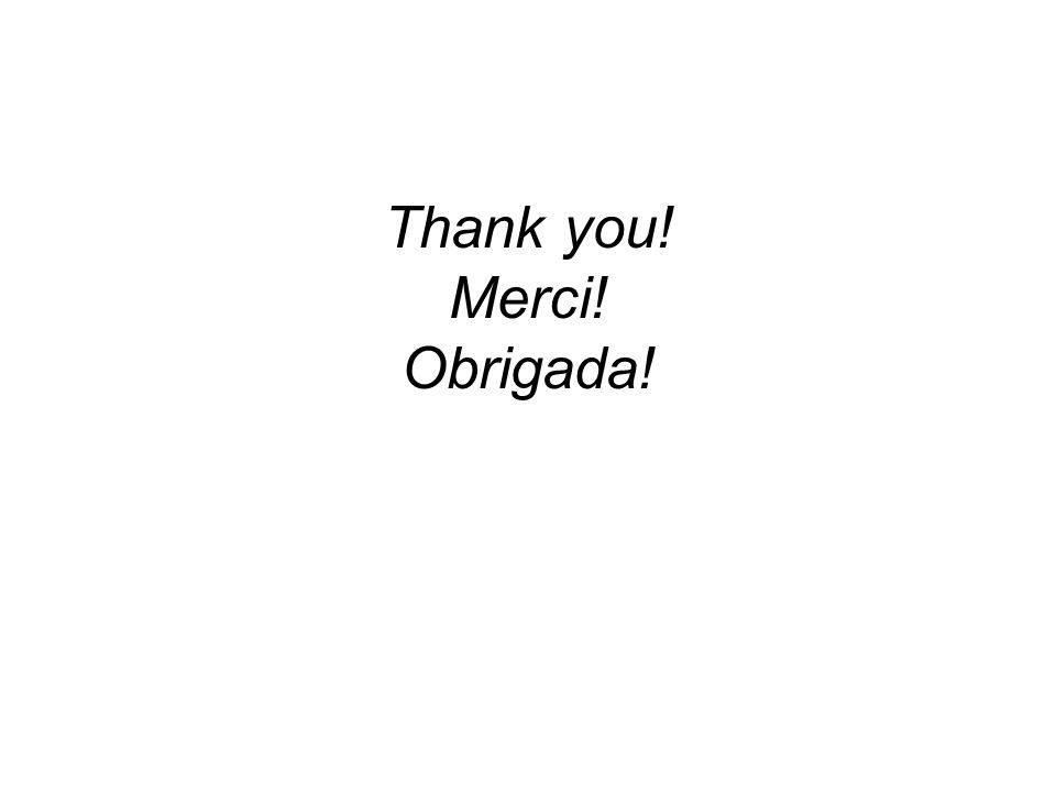 Thank you! Merci! Obrigada!