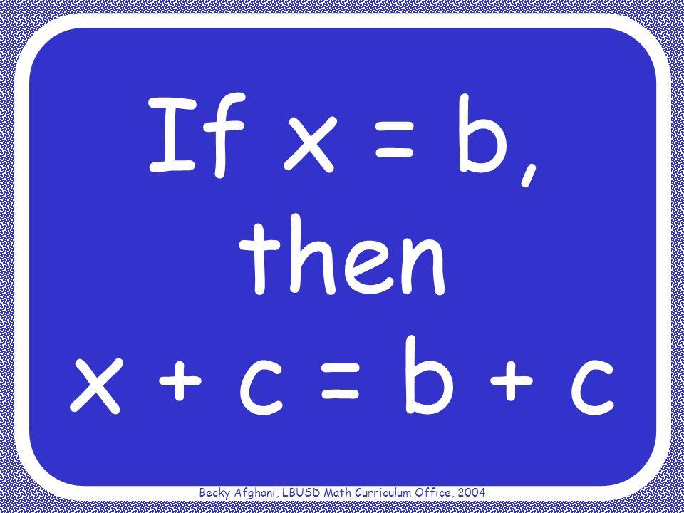 Becky Afghani, LBUSD Math Curriculum Office, 2004 Multiplicative Inverse Property a = 1 a 1