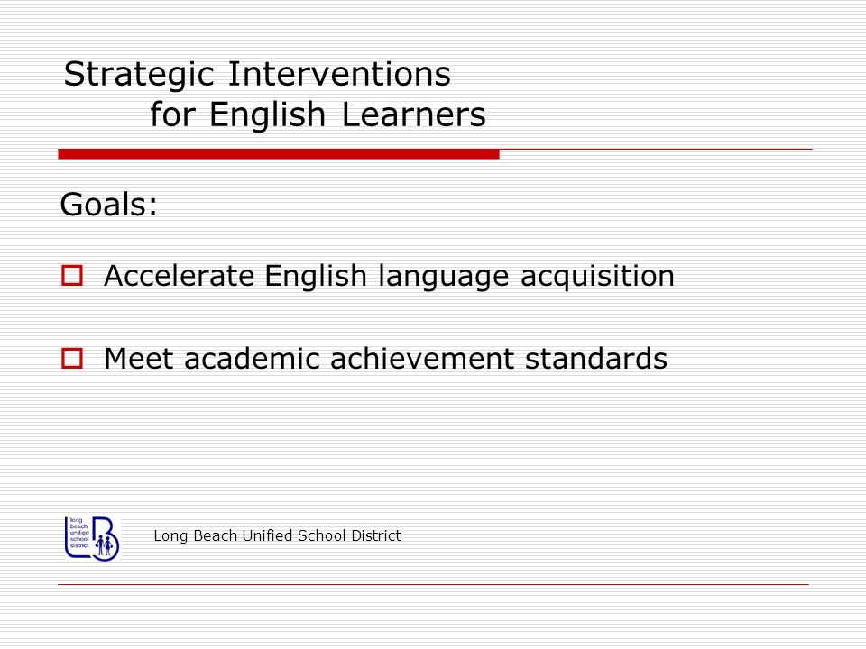Strategic Interventions for English Learners Develop a plan...