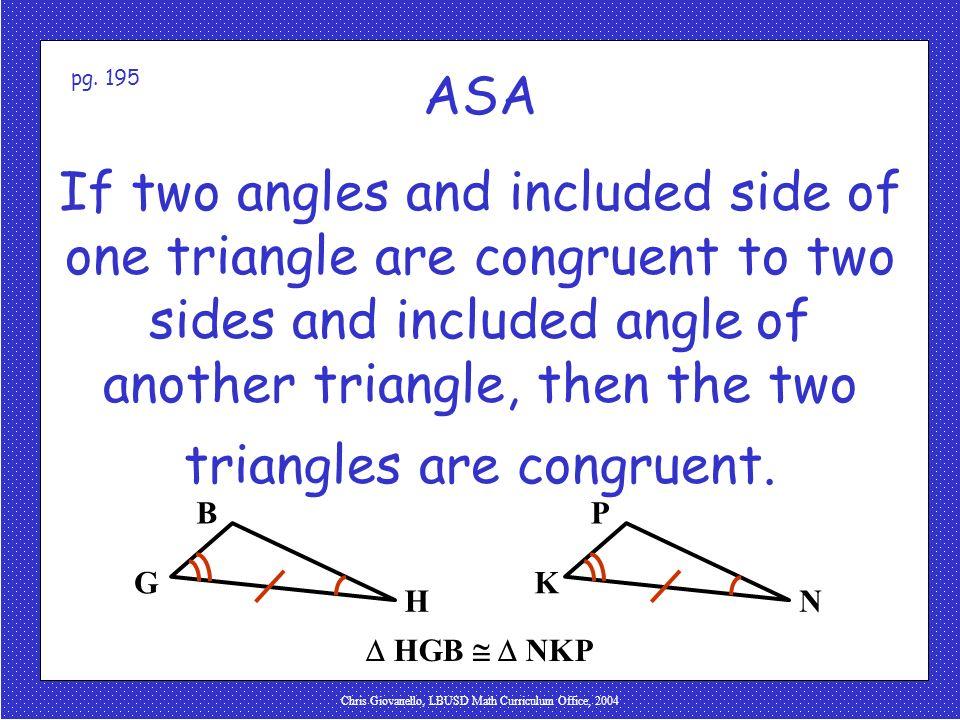 Chris Giovanello, LBUSD Math Curriculum Office, 2004 ASA Angle-Side-Angle Postulate