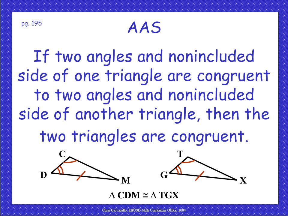 Chris Giovanello, LBUSD Math Curriculum Office, 2004 AAS Angle-Angle-Side Postulate