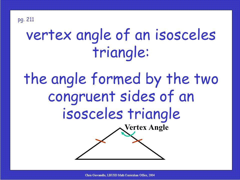 Chris Giovanello, LBUSD Math Curriculum Office, 2004 vertex angle of an isosceles triangle