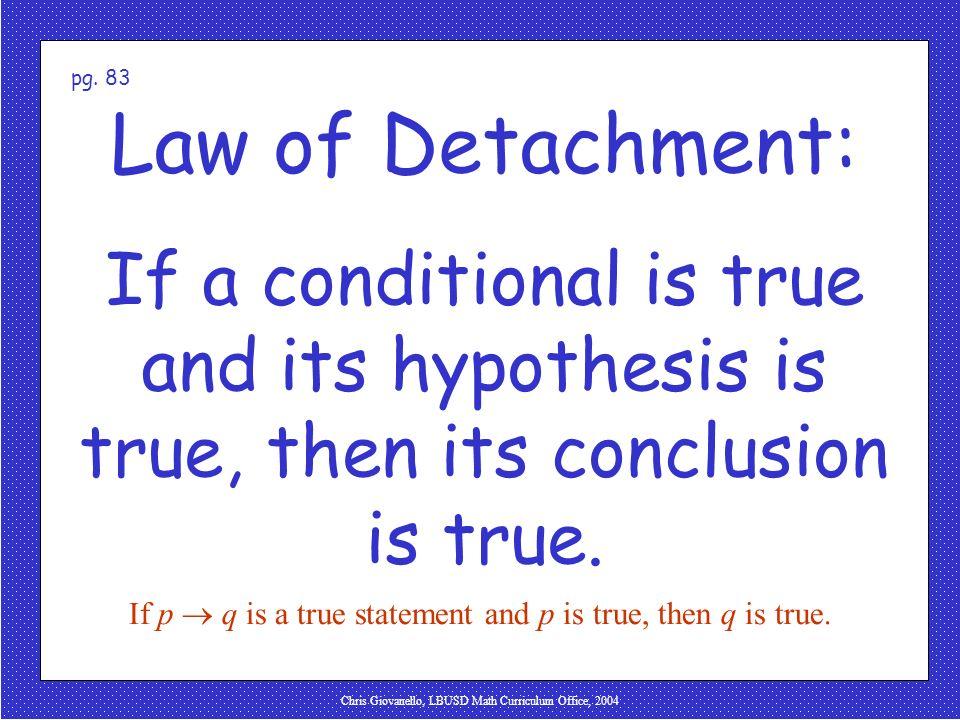 Chris Giovanello, LBUSD Math Curriculum Office, 2004 Law of Detachment