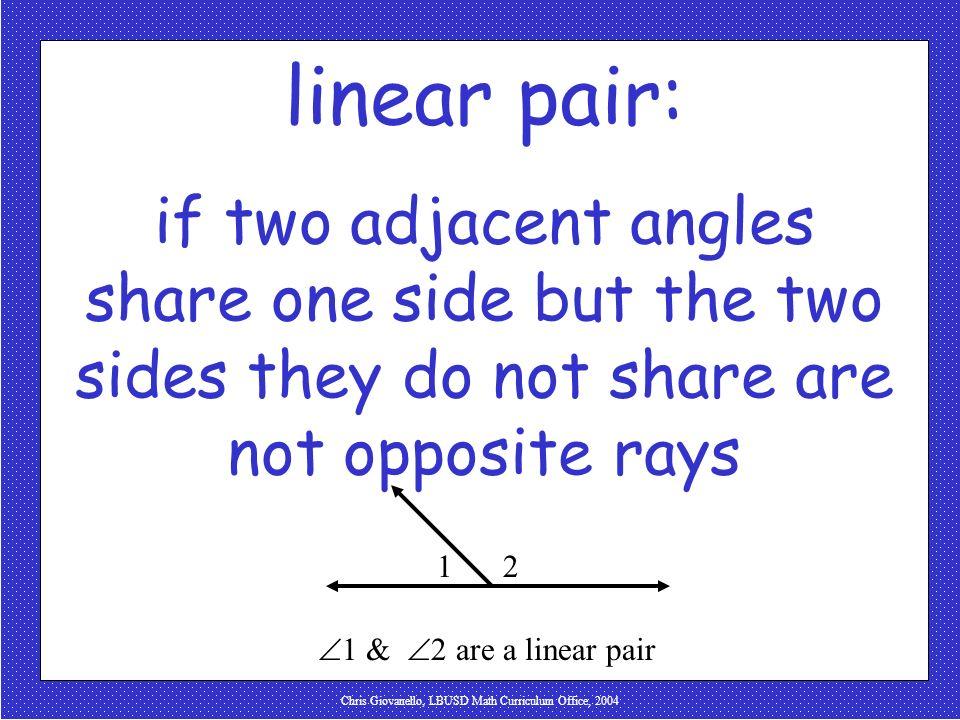 Chris Giovanello, LBUSD Math Curriculum Office, 2004 linear pair