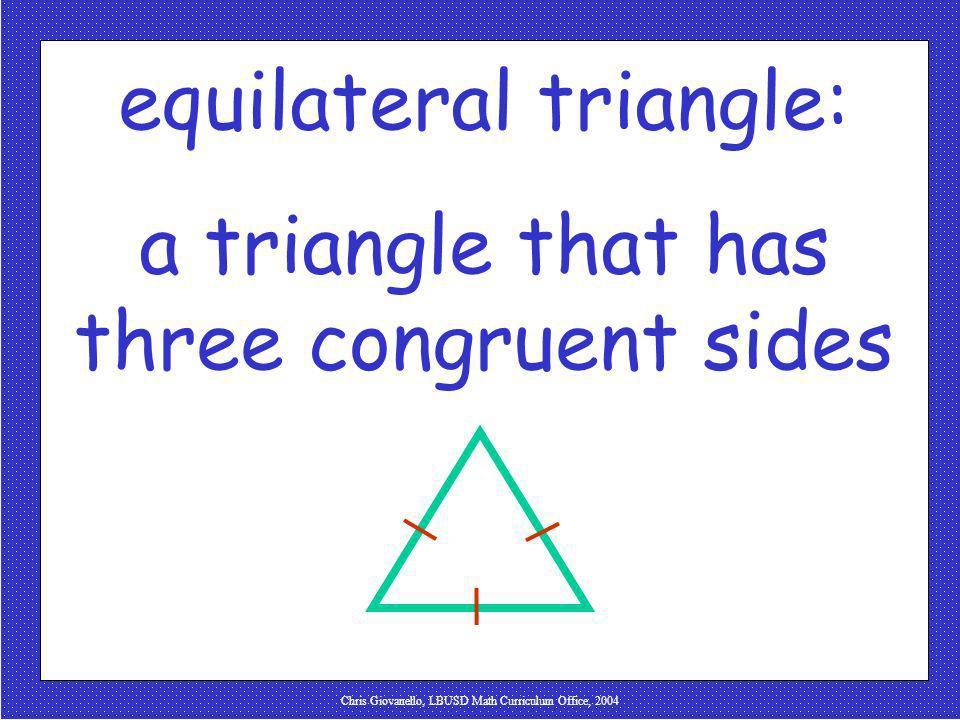 Chris Giovanello, LBUSD Math Curriculum Office, 2004 equilateral triangle
