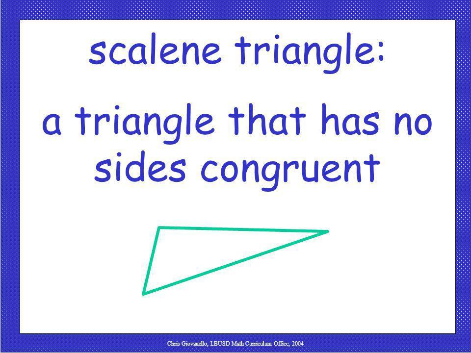 Chris Giovanello, LBUSD Math Curriculum Office, 2004 scalene triangle