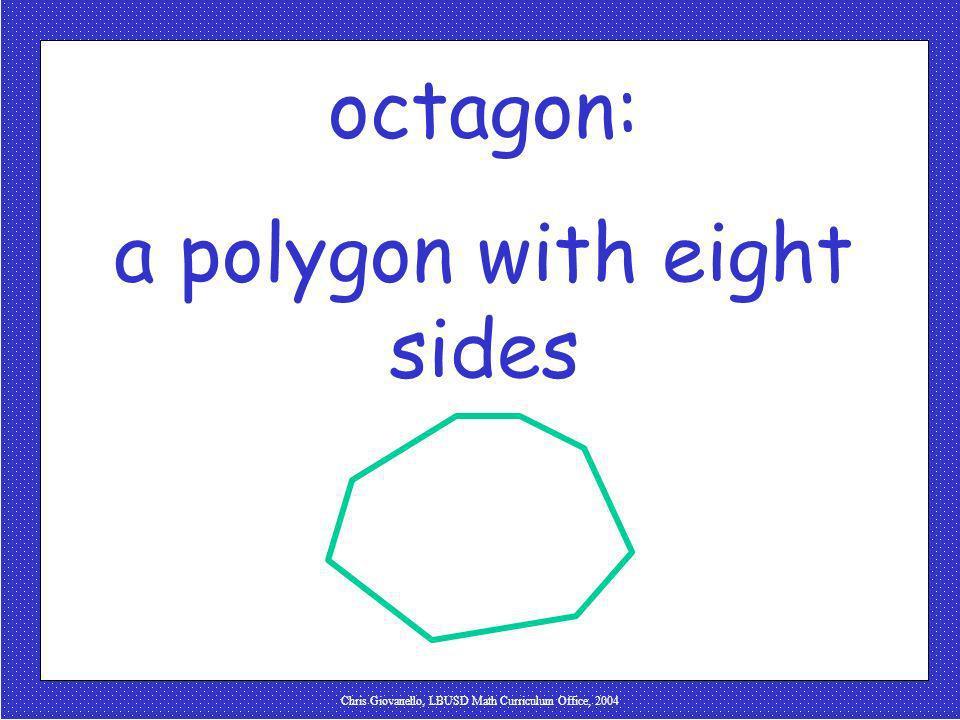 Chris Giovanello, LBUSD Math Curriculum Office, 2004 octagon