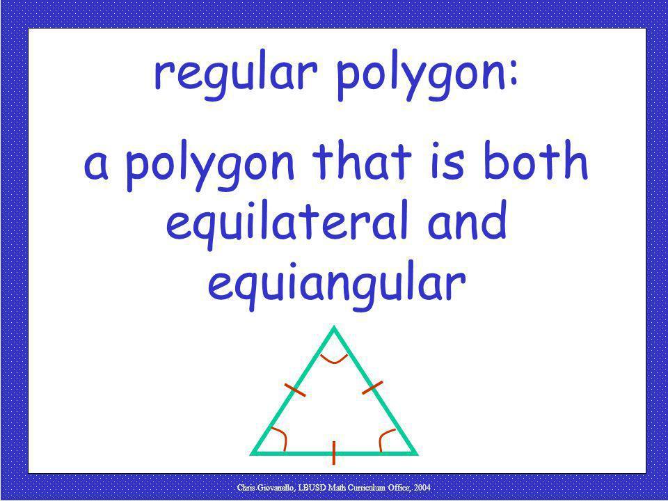 Chris Giovanello, LBUSD Math Curriculum Office, 2004 regular polygon