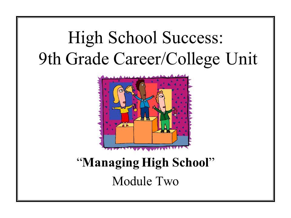 High School Success: 9th Grade Career/College Unit Managing High School Module Two