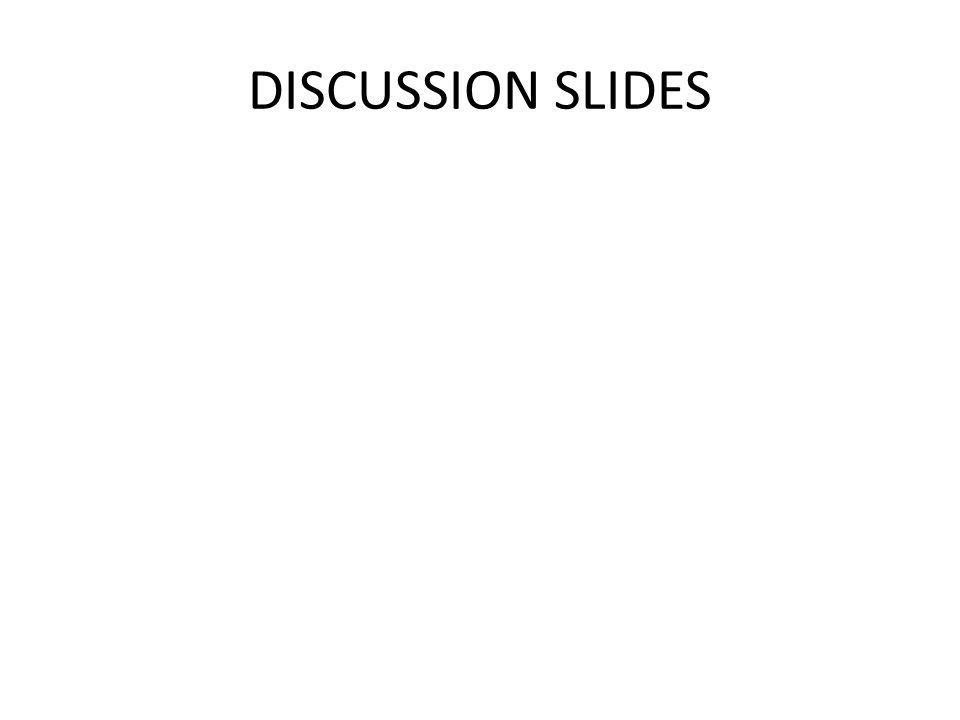 DISCUSSION SLIDES
