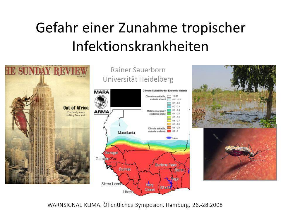 Gefahr einer Zunahme tropischer Infektionskrankheiten Rainer Sauerborn Universität Heidelberg WARNSIGNAL KLIMA.