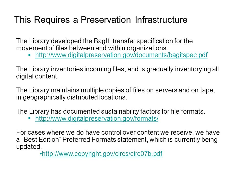 This Requires a Preservation Infrastructure The Library developed the BagIt transfer specification for the movement of files between and within organizations.