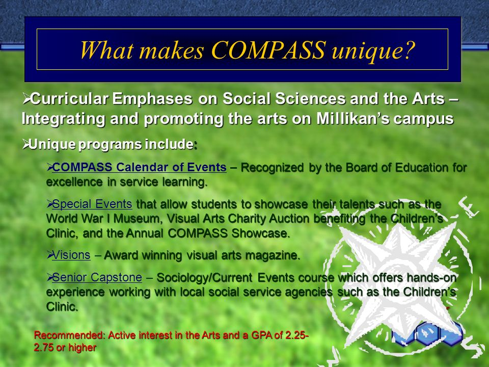 What makes COMPASS unique? Curricular Emphases on Social Sciences and the Arts – Integrating and promoting the arts on Millikans campus Curricular Emp