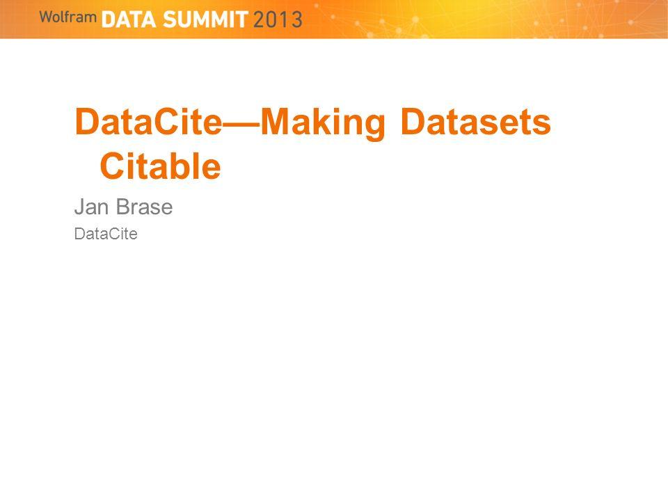 DataCiteMaking Datasets Citable Jan Brase DataCite