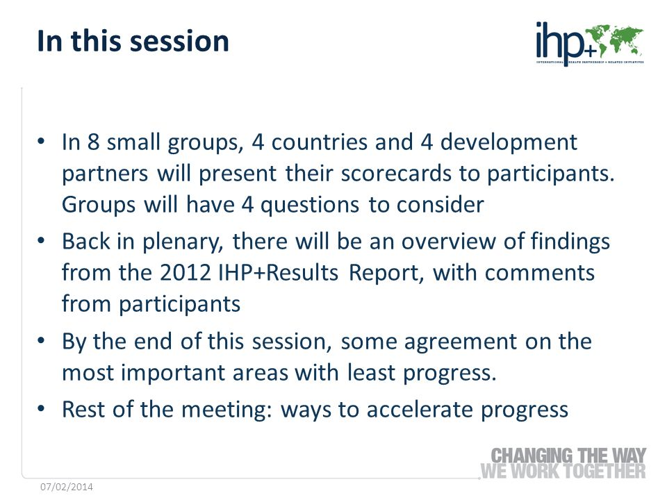 In 8 small groups, 4 countries and 4 development partners will present their scorecards to participants.