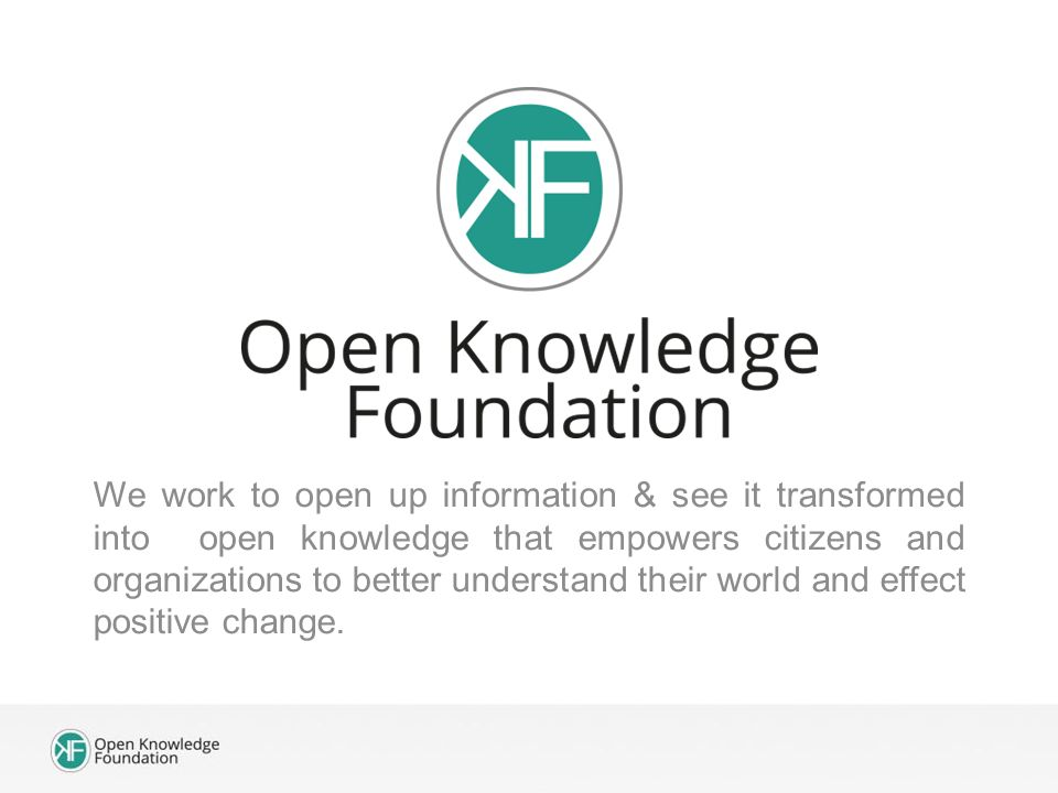 We work to open up information & see it transformed into open knowledge that empowers citizens and organizations to better understand their world and effect positive change.