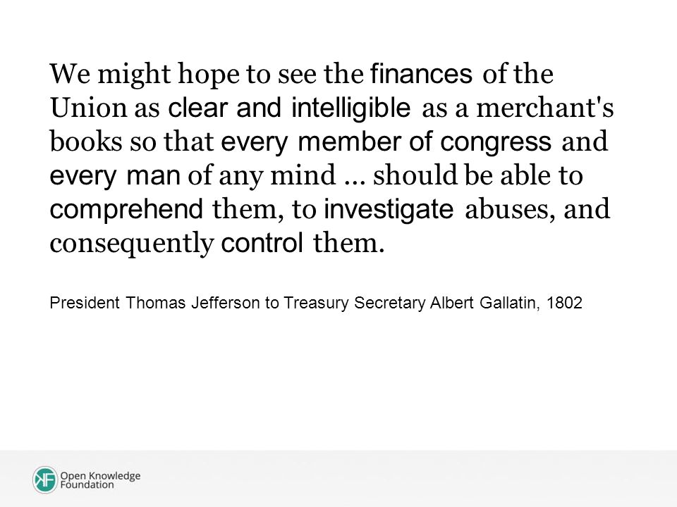 We might hope to see the finances of the Union as clear and intelligible as a merchant s books so that every member of congress and every man of any mind...